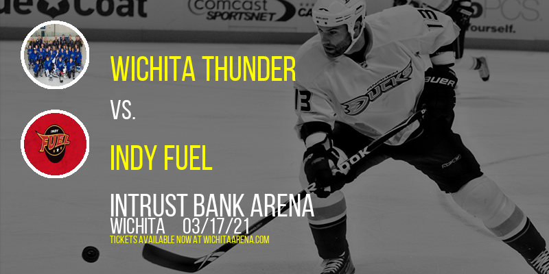Wichita Thunder vs. Indy Fuel at INTRUST Bank Arena