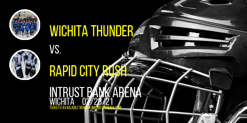 Wichita Thunder vs. Rapid City Rush at INTRUST Bank Arena