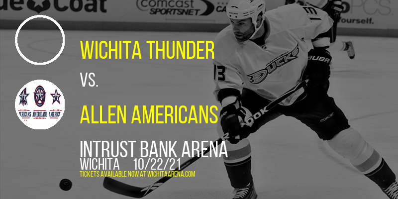 Wichita Thunder vs. Allen Americans [CANCELLED] at INTRUST Bank Arena